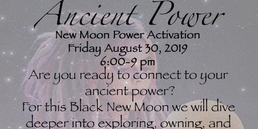 Ancient Power-New Moon Power Activation Ceremony