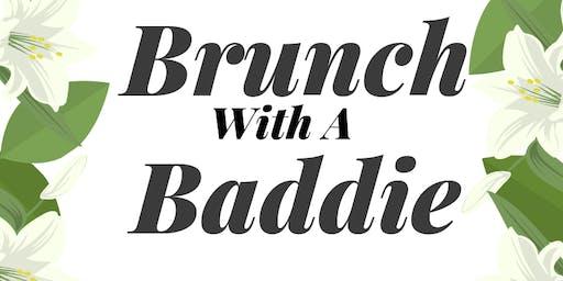 Brunch With A Baddie