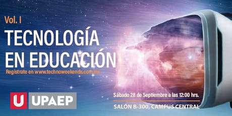 Techno Weekends Vol. I Tecnología en Educación. entradas