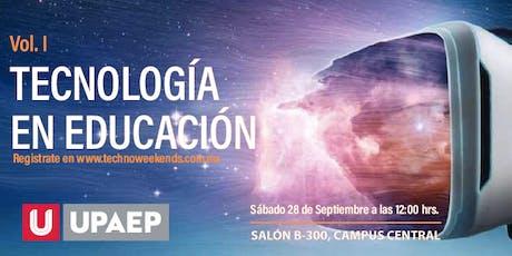 Techno Weekends Vol. I Tecnología en Educación. tickets