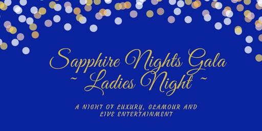 Sapphire Nights Gala ~ Ladies Night ~