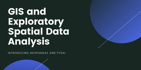 Python Workshop: GIS and Exploratory Spatial Data Analysis tickets