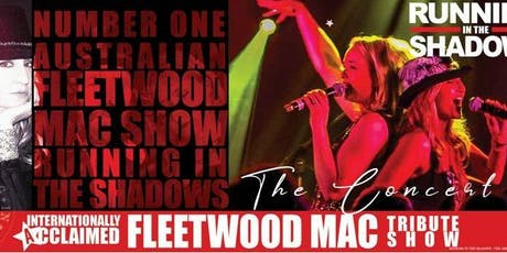 Running In The Shadows - The Fleetwood Mac Show tickets