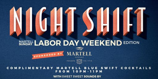 NIGHT SHIFT | LABOR DAY WEEKEND | SUN.SEPT.1ST