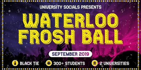 The Frosh Ball // Waterloo // 2019 tickets