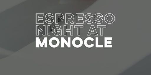Espresso Night at Monocle