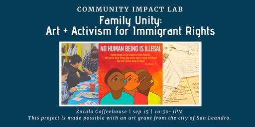 Family Unity: Art + Action for Immigrant Rights