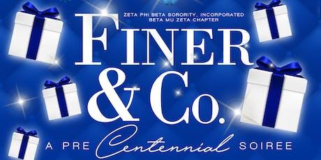 Finer & Co.: A Pre- Centennial Soirée tickets