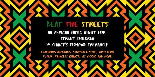 Beat the Streets' An African Music Night for Street Children