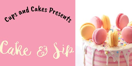 Cake & Sip by Cups and Cakes Bakery tickets