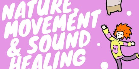 Nature, Movement & Sound Healing Free Event tickets