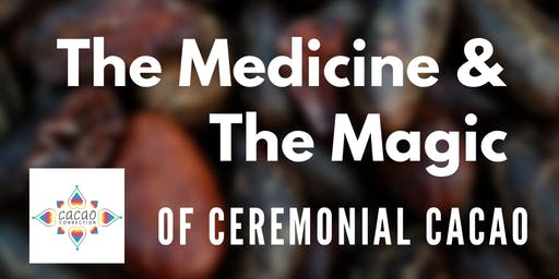 The Medicine & The Magic of Ceremonial Cacao- Live Online Class