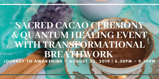 Sacred Cacao, Quantum Healing, Transformational Breathwork & Light-Language