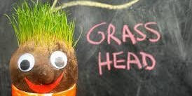 Grass Heads Session 1