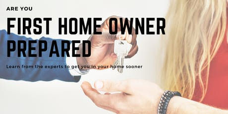 Are you first home owner ready? tickets
