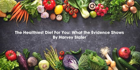 The Healthiest Diet for You: What the Evidence Shows tickets