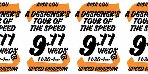 AIGALou Design Week 19: Designer's Tour of the Speed