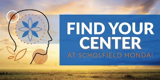 Find Your Center At Scholfield Honda!