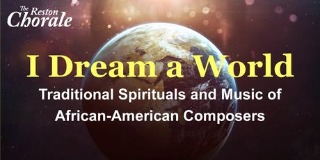 The Reston Chorale's  I Dream a World:  Music of African-American Composers tickets