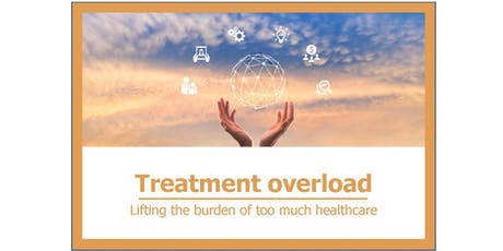 Treatment overload: Lifting the burden of too much healthcare tickets