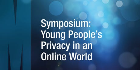 Symposium: Young people's privacy in an online world tickets