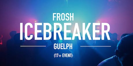 The Frosh Icebreaker // Guelph // 2019 tickets