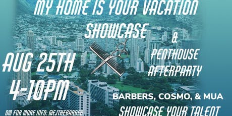 My Home is Your Vacation Showcase tickets
