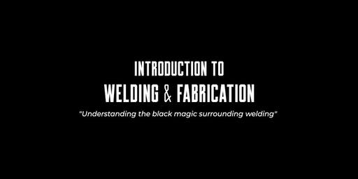 Introduction to: Welding & Fabrication