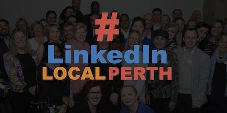 Perth LinkedIn Network #LinkedInLocalPerth - Interaction and Engagement tickets