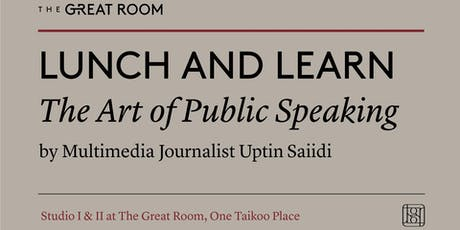 Lunch and Learn | The Art of Public Speaking with Uptin Saiidi tickets