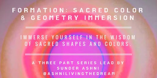 FORMATION: Sacred Color and Geometry Immersion
