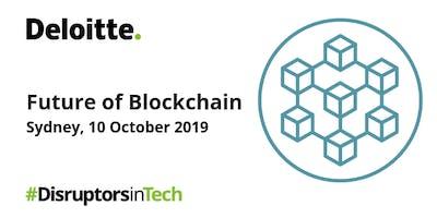 Future of Blockchain  | #DisruptorsInTech Sydney