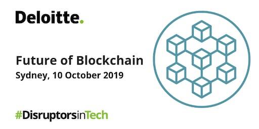 Future of Blockchain    #DisruptorsInTech Sydney