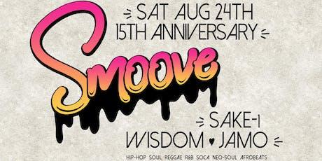 Smoove 4th Sats - 15th Anniversary w/DJ Sake-1 and Original DJs Wisdom and Jamo tickets