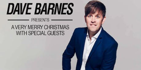 DAVE BARNES Presents  A  Very Merry Christmas with Special Guests tickets