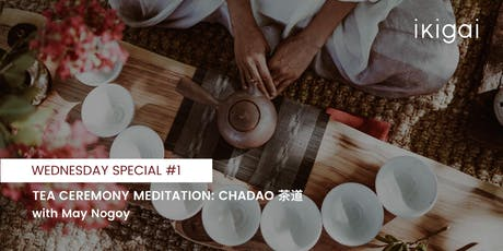 Wednesday Special #1 - Tea Ceremony Meditation: ChaDao 茶道 tickets