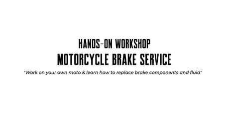 Hands-on Workshop - Motorcycle Brake Service tickets