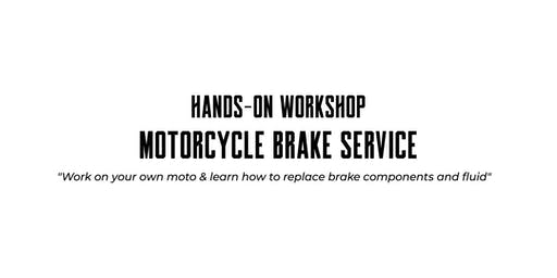 Hands-on Workshop - Motorcycle Brake Service