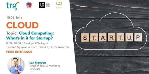 TRG Talk - Cloud Computing: What's In It For Startups?