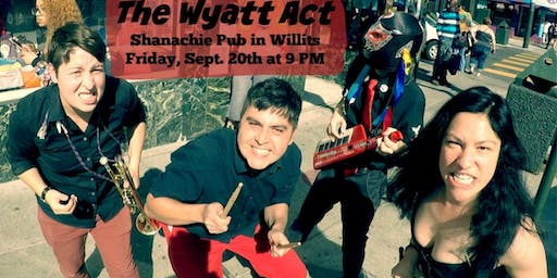 The Wyatt Act plays Shanachie Pub in Willits