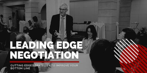 Leading Edge Negotiation Workshop- Cutting Edge Strategies to Improve Your Bottom Line