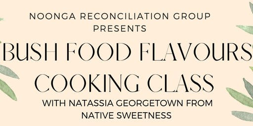 Bush Food Cooking Class with Natassia from Native Sweetness