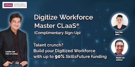 Digitize Workforce Master CLaaS® with Technopreneur, Leslie Loh tickets