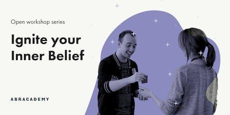 Open Workshop: Ignite your Inner-belief  tickets