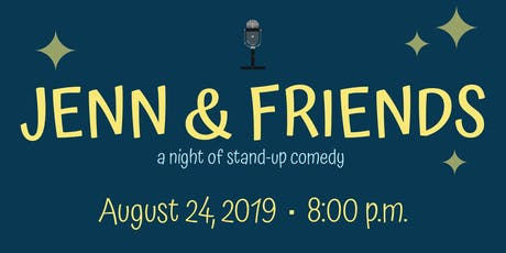 Jenn & Friends: a night of stand-up comedy tickets