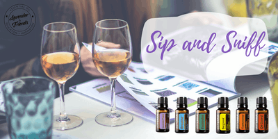 Sip & Sniff- Welcome to essential oils (with wine!)