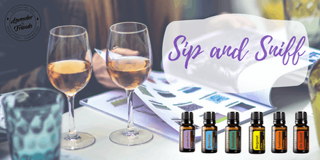 Sip & Sniff- Welcome to essential oils (with wine!) tickets