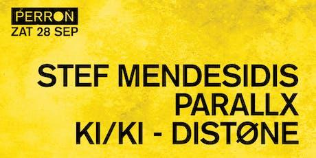 STEF MENDESIDIS, PARALLX, KI/KI, DISTØNE tickets