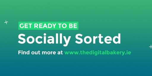 Socially Sorted Dublin 2 (FREE half-day Digital Marketing Workshop)