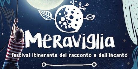 Meraviglia! Festival Itinerante del Racconto e dell'Incanto biglietti